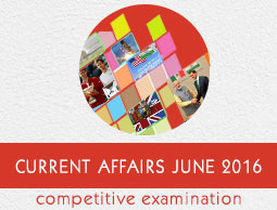 Current Affairs June 2016