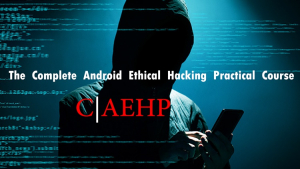 The Complete Android Ethical Hacking Practical Course C|AEHP Image