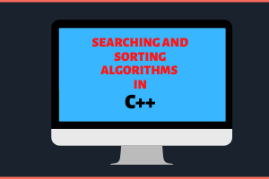 Searching and Sorting Algorithms in C++ Image