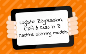 Logistic Regression, LDA & KNN in R: Machine Learning models Image