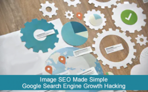 Image SEO Made Simple: Google Search Engine Growth Hacking Image