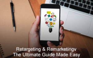 Retargeting & Remarketing: The Ultimate Guide Made Easy Image