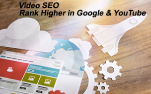 Video SEO: Rank Higher in Google & YouTube Image