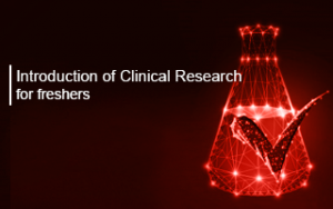 Introduction of Clinical Research for Freshers Image