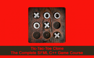 Tic-Tac-Toe Clone - The Complete SFML C++ Game Course Image