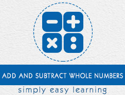 Add and Subtract Whole Numbers