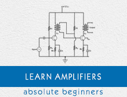 Amplifiers Tutorial