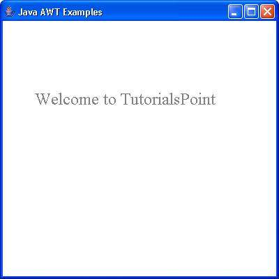 ALL IN ALL TUTORIALS POINT: Java Awt Quick Guide 11