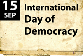 Internationa Day of Democracy - 15 September