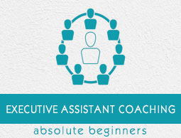 Executive Assistant Coaching Tutorial  Executive Assistant