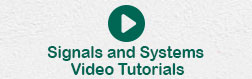 Signals and Systems Video Tutorials