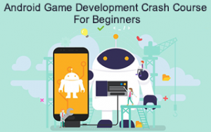 Android Game Development Crash Course For Beginners Image