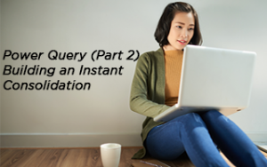 Power Query 2 - Building an Instant Consolidation Image
