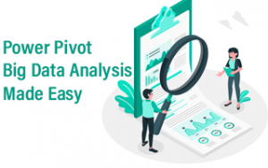Power Pivot - Big Data Analysis Made Easy Image