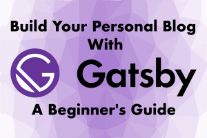 Build Your Personal Blog With Gatsby Image