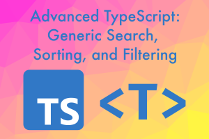 Advanced TypeScript: Generic Search, Sorting and Filtering Image