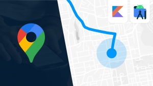 Google Maps SDK for Android with Kotlin   Masterclass Image