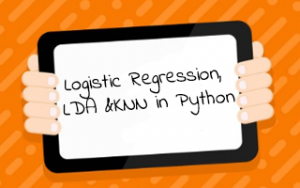 Logistic Regression, LDA &KNN in Python Image