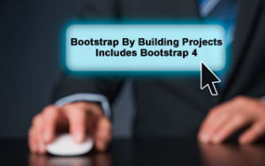 Bootstrap By Building Projects - Includes Bootstrap 4 Image