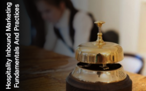 Hospitality Inbound Marketing Fundamentals and practices Image