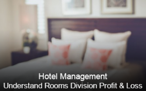 Hotel Management - Understand Rooms Division Profit & Loss Image