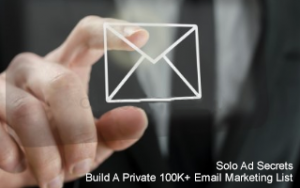 Solo Ad Secrets: Build A Private 100K+ Email Marketing List Image