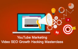 YouTube Marketing & Video SEO Growth Hacking Masterclass Image