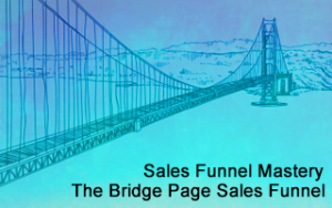 Sales Funnel Mastery: The Bridge Page Sales Funnel Image