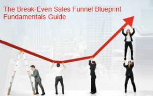 The Break-Even Sales Funnel Blueprint & Fundamentals Guide Image