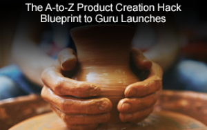 The A-to-Z Product Creation Hack: Blueprint to Guru Launches Image