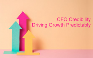 CFO Credibility: Driving Growth Predictably Image