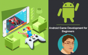 Android Game Development for Beginners - Learn Core Concepts Image