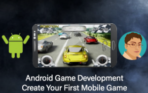 Android Game Development - Create Your First Mobile Game Image