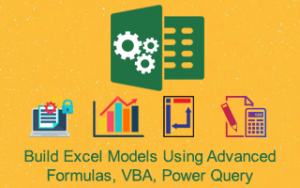 Build Excel Models using Advanced Formulas, VBA, Power Query Image