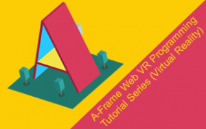 A-Frame Web VR Programming Tutorial Series (Virtual Reality) Image