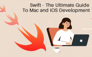 Swift - The Ultimate Guide To Mac and iOS Development Image