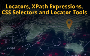 Locators, XPath Expressions, CSS Selectors and Locator Tools Image